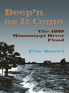 Deep'n as it come : the 1927 Mississippi River flood