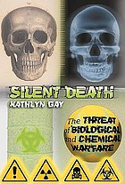 Silent death : the threat of chemical and biological terrorism