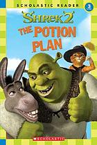 Shrek 2 : the potion plan