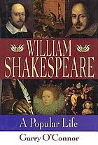 William Shakespeare : a popular life