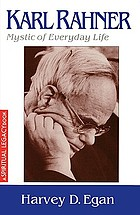 Karl Rahner : the mystic of everyday life