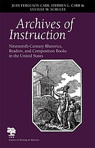Archives of instruction : nineteenth-century rhetorics, readers, and composition books in the United States