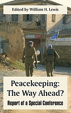 Peacekeeping : the way ahead? : report of a special conference
