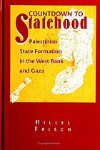 Countdown to statehood Palestinian state formation in the West Bank and Gaza