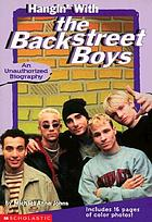 Hangin' with the Backstreet Boys : an unauthorized biography