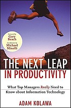 The next leap in productivity : what top managers really need to know about information technology