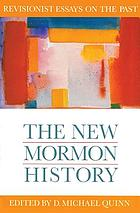 The New Mormon history : revisionist essays on the past