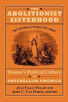 The Abolitionist sisterhood : women's political culture in Antebellum America