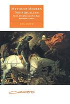 Myths of modern individualism : Faust, Don Quixote, Don Juan, Robinson Crusoe