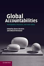 Global accountabilities : participation, pluralism, and public ethics