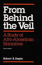 From behind the veil : a study of Afro-American narrative