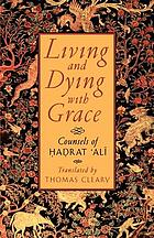 Living & dying with grace : counsels of Ḥaḍrat ʻAlī