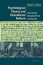Psychological theory and educational reform : how school remakes mind and society