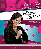 Hilary Duff : life in the spotlight