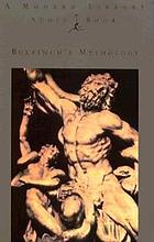Bulfinch's mythology the age of fable, or, Stories of gods and heroes
