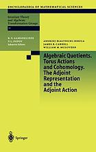 Algebraic quotients. Torus actions and cohomology / J. B. Carrell. The adjoint representation and the adjoint action / W. M. McGovern
