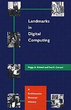 Landmarks in digital computing : a Smithsonian pictorial history
