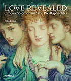 Love revealed : Simeon Solomon and the Pre-Raphaelites