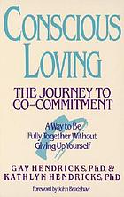 Conscious loving : the journey to co-commitment