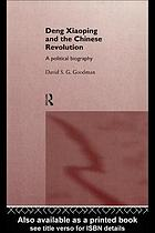 Deng Xiaoping and the Chinese revolution : a political biography