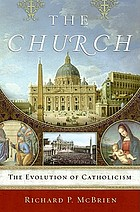 The church : the evolution of Catholicism