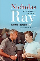 Nicholas Ray : an American journey