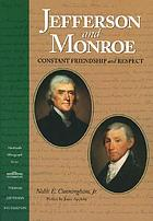Jefferson and Monroe : constant friendship and respect