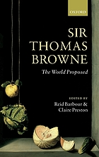 Sir Thomas Browne : the world proposed