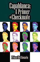 Capablanca a primer of checkmate