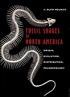 Fossil snakes of North America : origin, evolution, distribution, paleoecology