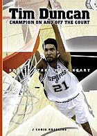 Tim Duncan : champion on and off the court