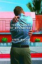 The pleasure of my company : a novel