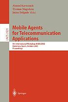 Mobile agents for telecommunication applications : 4th international workshop, MATA 2002, Barcelona, Spain, October 23-24, 2002 : proceedings