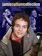 Jamie Cullum collection : 11 inspiring and exciting songs, arranged for piano, vocal and guitar