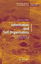 Information and self-organization : a macroscopic approach to complex systems