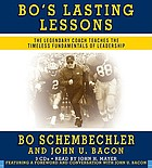 Bo's lasting lessons [the legendary coach teaches the timeless fundamentals of leadership]
