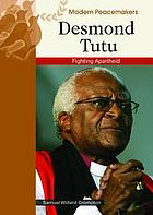 Desmond Tutu : fighting apartheid