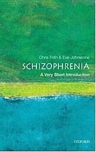 Schizophrenia : a very short introduction