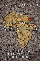 The state of Africa : a history of fifty years of independence