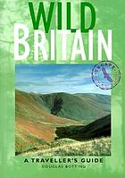 Wild Britain : a traveller's guide