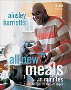 Ainsley Harriott's all-new meals in minutes