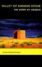 Valley of Shining Stone : the story of Abiquiu