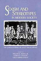 Sexism and stereotypes in modern society : the gender science of Janet Taylor Spence