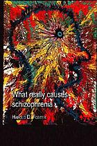 What really causes schizophrenia