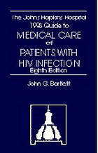 The Johns Hopkins Hospital 1998-1999 guide to medical care of patients with HIV infection