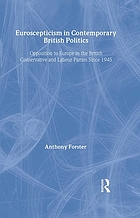 Euroscepticism in contemporary British politics : opposition to Europe in the British conservative and labour parties since 1945