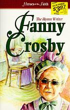 Fanny Crosby : the hymn writer