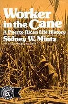 Worker in the cane; a Puerto Rican life history