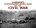Gardner's photographic sketch book of the Civil WarGardner's photographic sketch book of the Civil War