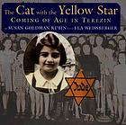The cat with the yellow star : coming of age in Terezin